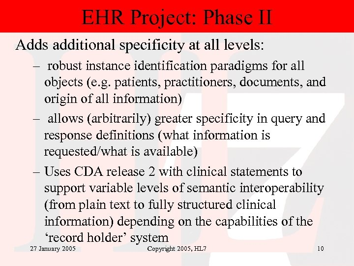 EHR Project: Phase II Adds additional specificity at all levels: – robust instance identification