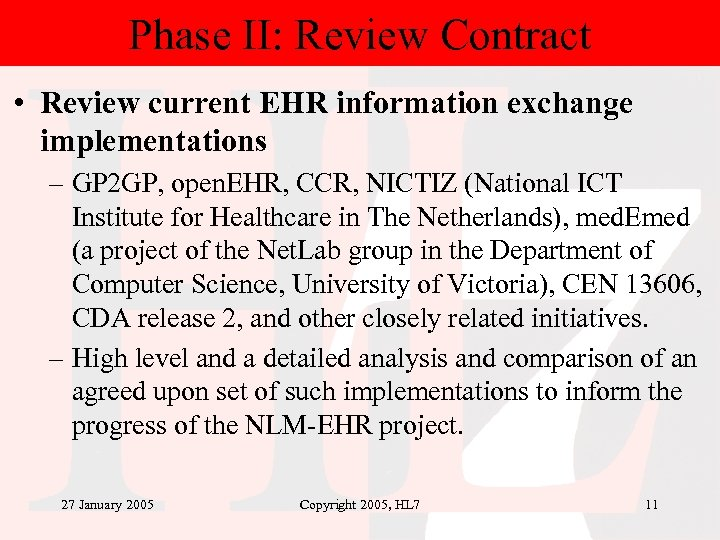 Phase II: Review Contract • Review current EHR information exchange implementations – GP 2