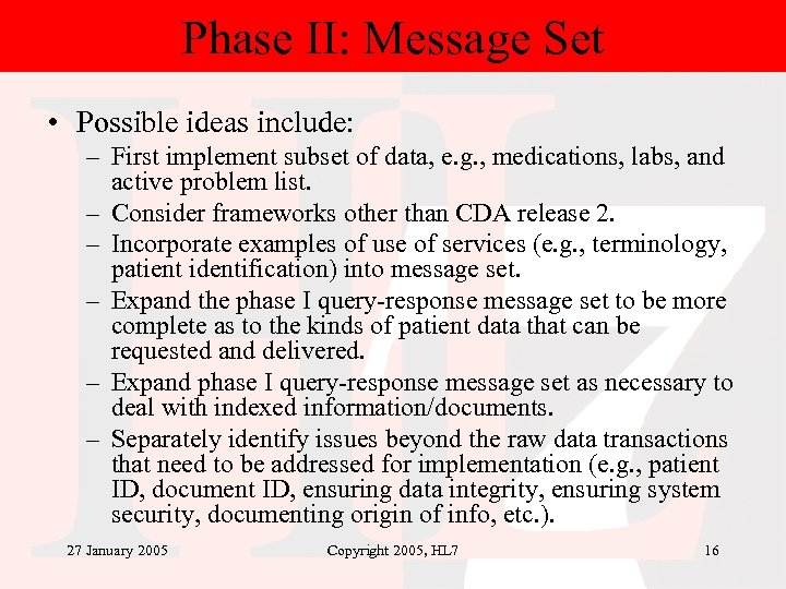 Phase II: Message Set • Possible ideas include: – First implement subset of data,