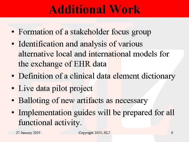 Additional Work • Formation of a stakeholder focus group • Identification and analysis of