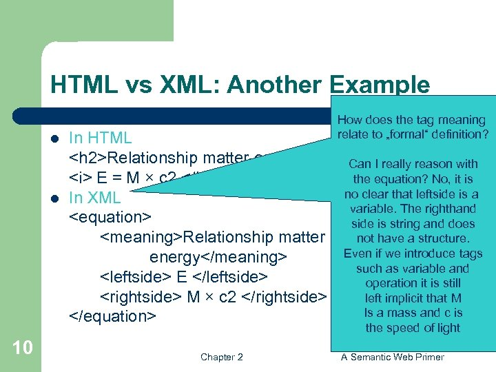 HTML vs XML: Another Example l l How does the tag meaning relate to
