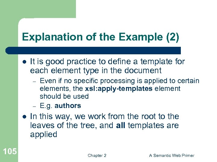 Explanation of the Example (2) l It is good practice to define a template