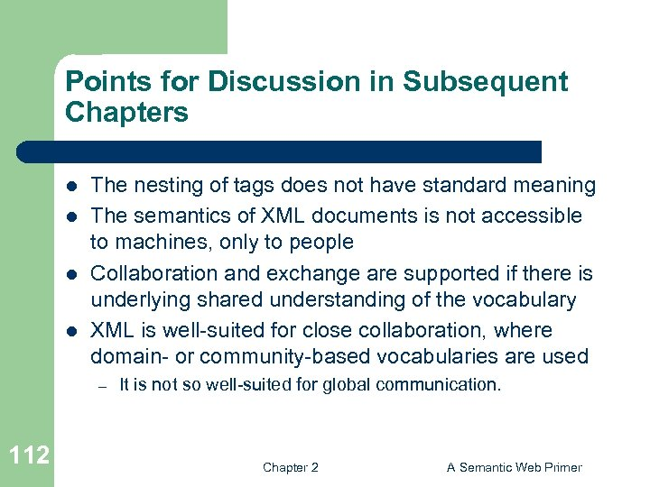 Points for Discussion in Subsequent Chapters l l The nesting of tags does not