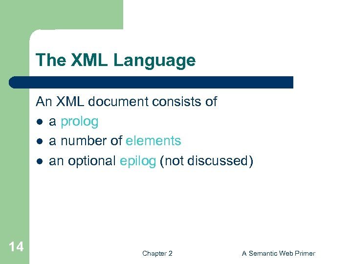 The XML Language An XML document consists of l a prolog l a number