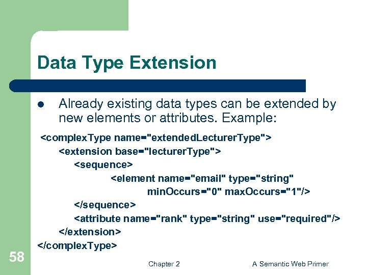 Data Type Extension l 58 Already existing data types can be extended by new