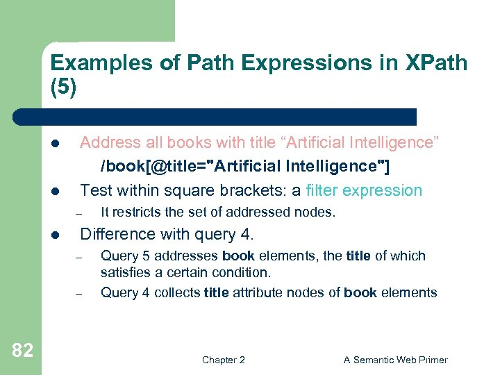 Examples of Path Expressions in XPath (5) l l Address all books with title
