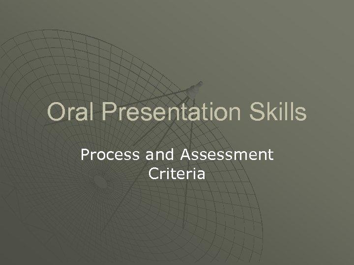 Oral Presentation Skills Process and Assessment Criteria
