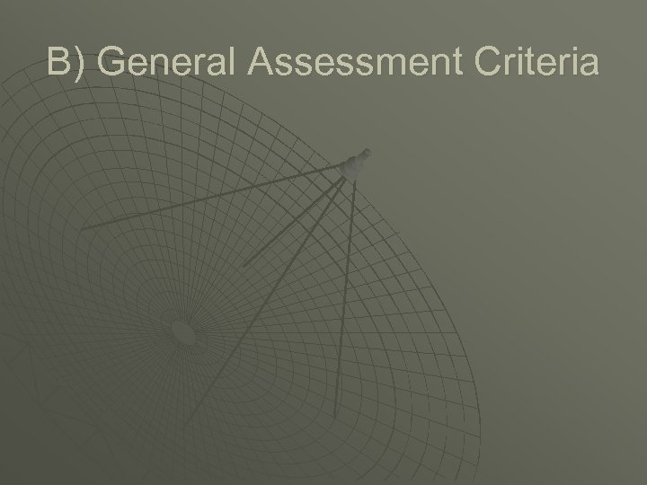B) General Assessment Criteria
