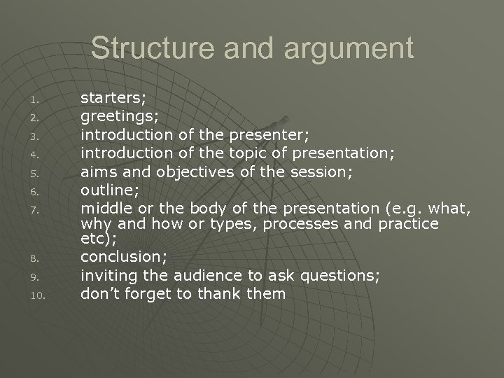 Structure and argument 1. 2. 3. 4. 5. 6. 7. 8. 9. 10. starters;