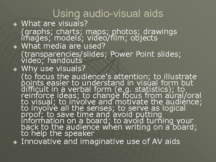 Using audio-visual aids u u What are visuals? (graphs; charts; maps; photos; drawings images;