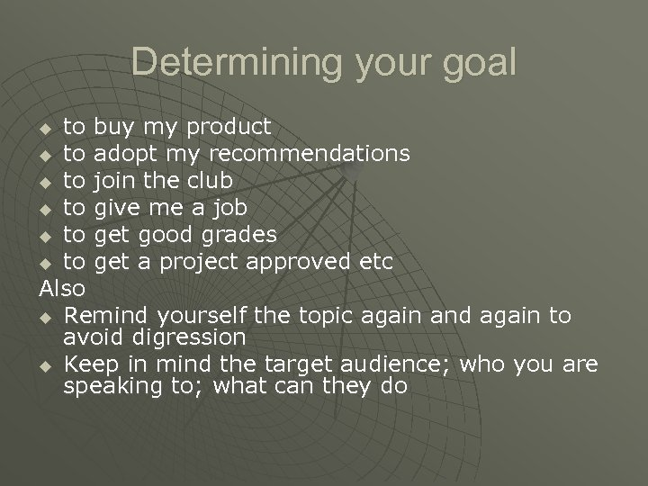 Determining your goal to buy my product u to adopt my recommendations u to