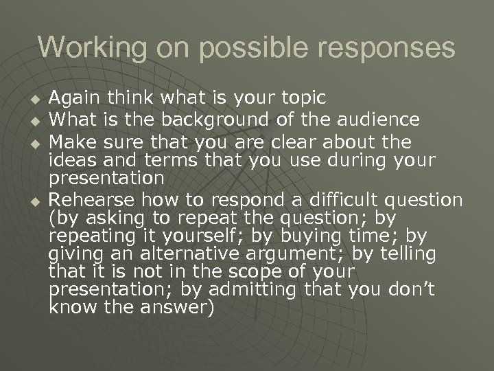 Working on possible responses u u Again think what is your topic What is