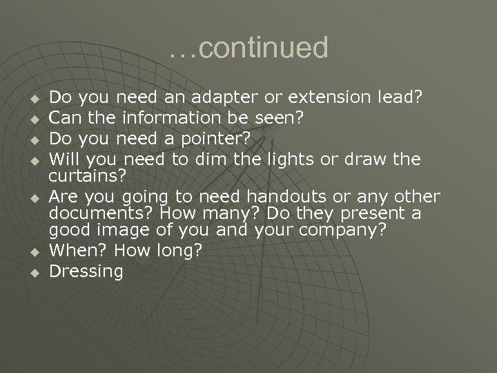 …continued u u u u Do you need an adapter or extension lead? Can