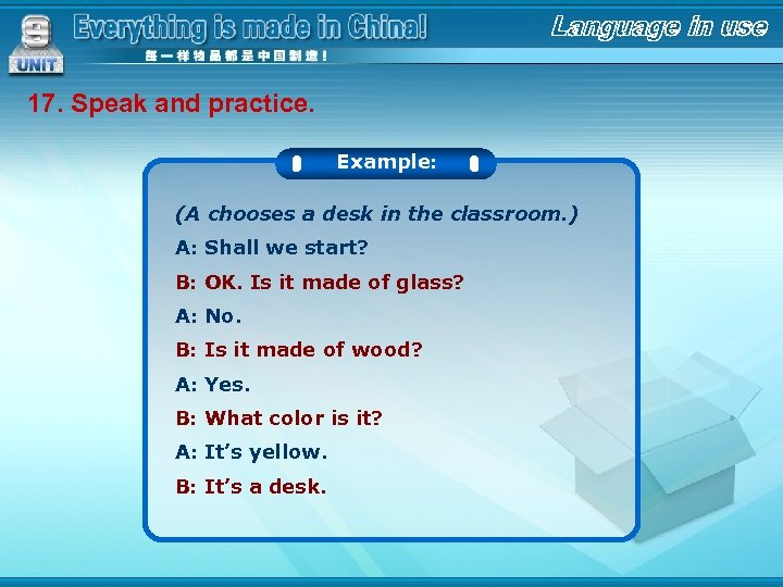 17. Speak and practice. Example: (A chooses a desk in the classroom. ) A: