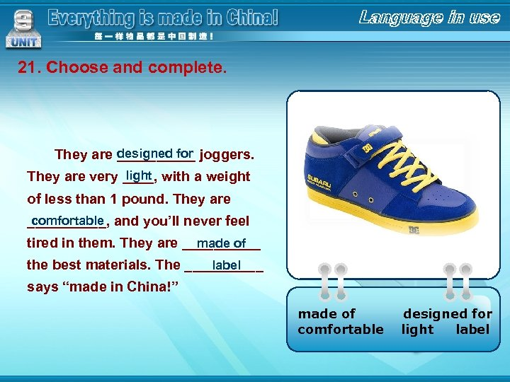 21. Choose and complete. designed for They are _____ joggers. light They are very