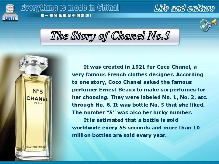 It was created in 1921 for Coco Chanel, a very famous French clothes designer.
