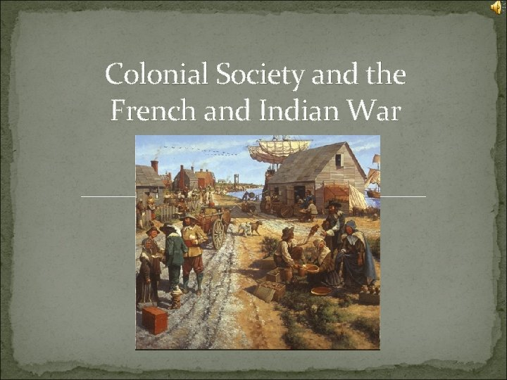 Colonial Society and the French and Indian War