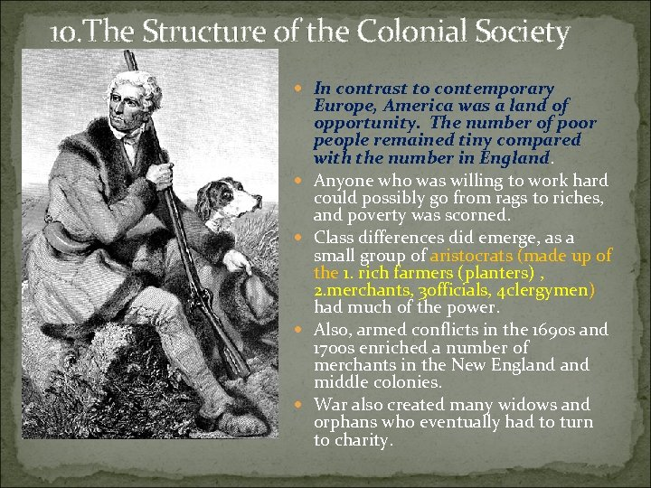 10. The Structure of the Colonial Society In contrast to contemporary Europe, America was