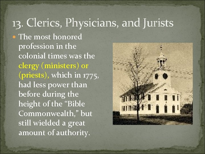 13. Clerics, Physicians, and Jurists The most honored profession in the colonial times was