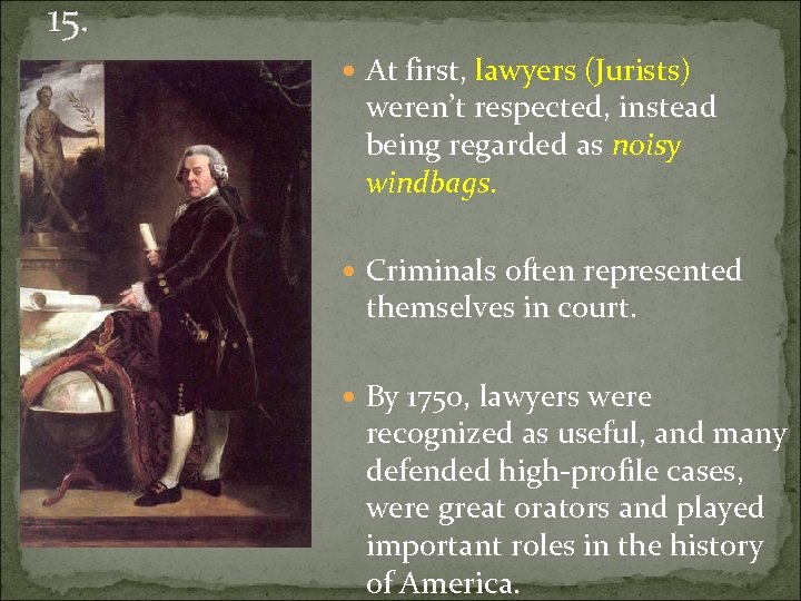 15. At first, lawyers (Jurists) weren't respected, instead being regarded as noisy windbags. Criminals