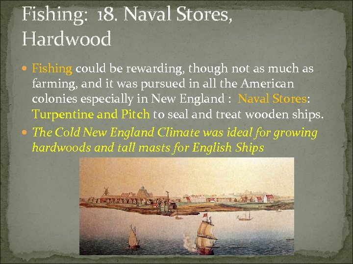 Fishing: 18. Naval Stores, Hardwood Fishing could be rewarding, though not as much as