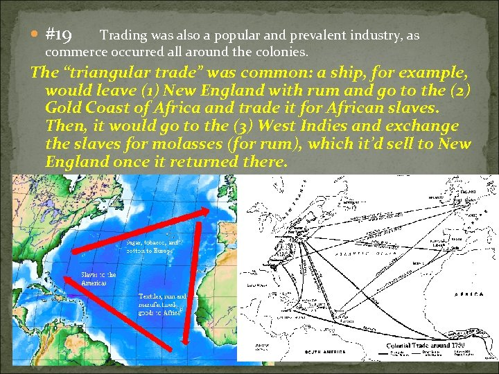 #19 Trading was also a popular and prevalent industry, as commerce occurred all