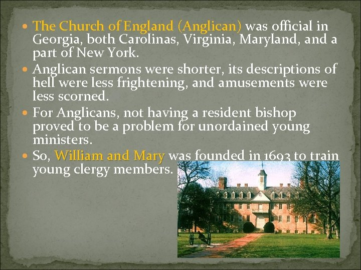 The Church of England (Anglican) was official in Georgia, both Carolinas, Virginia, Maryland,
