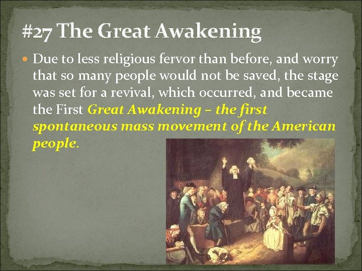 #27 The Great Awakening Due to less religious fervor than before, and worry that