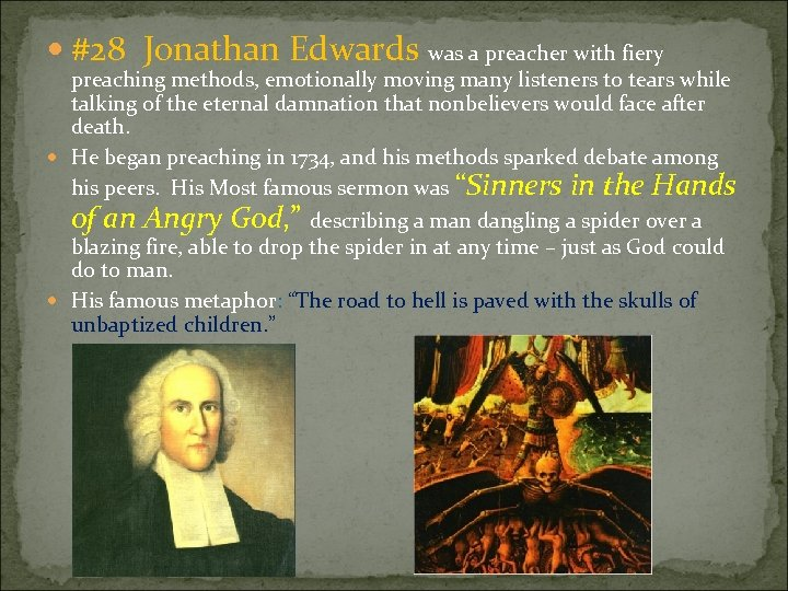#28 Jonathan Edwards was a preacher with fiery preaching methods, emotionally moving many