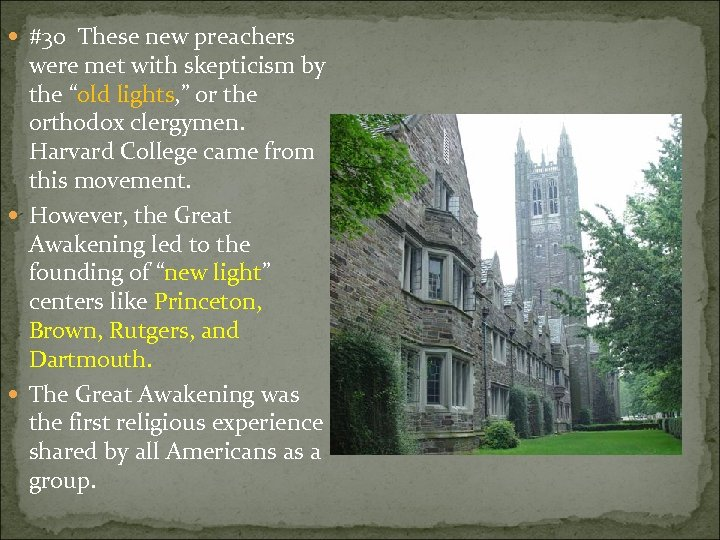 """#30 These new preachers were met with skepticism by the """"old lights, """""""