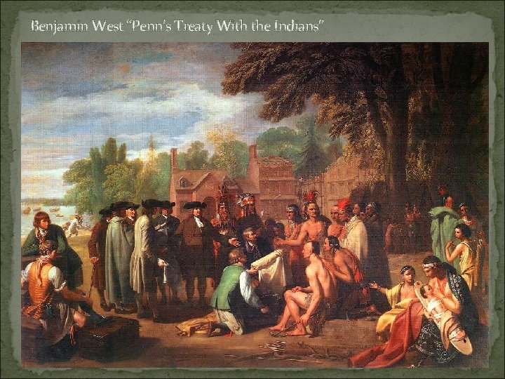 """Benjamin West """"Penn's Treaty With the Indians"""""""