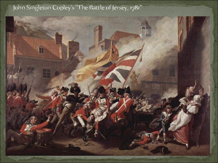 """John Singleton Copley's """"The Battle of Jersey, 1781"""""""