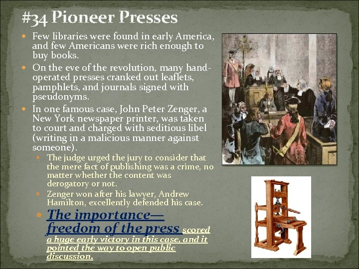 #34 Pioneer Presses Few libraries were found in early America, and few Americans were