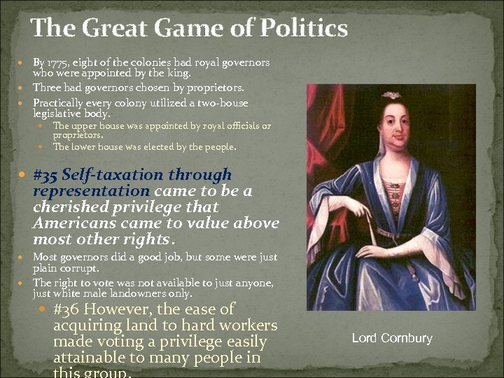The Great Game of Politics By 1775, eight of the colonies had royal governors