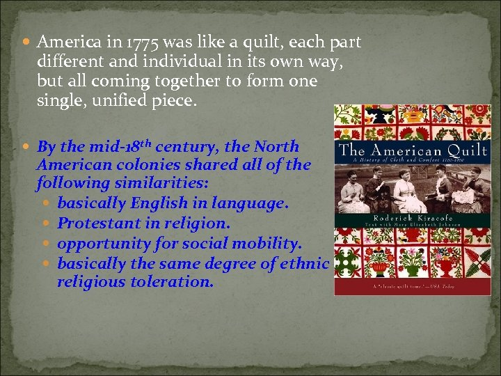 America in 1775 was like a quilt, each part different and individual in