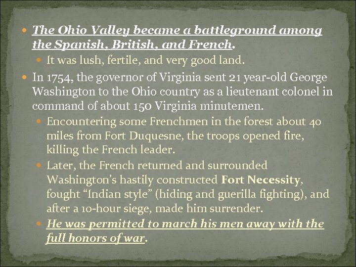 The Ohio Valley became a battleground among the Spanish, British, and French. It