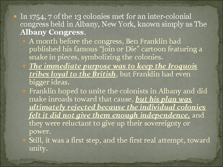 In 1754, 7 of the 13 colonies met for an inter-colonial congress held