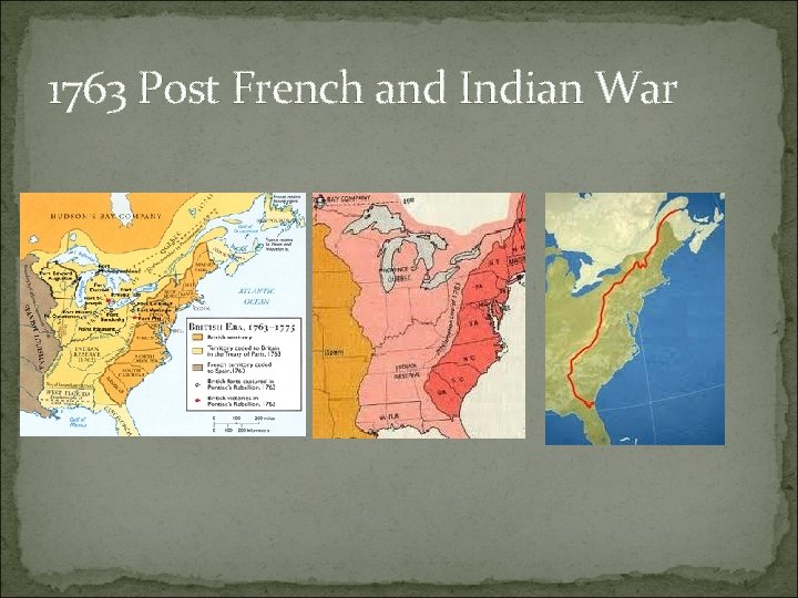 1763 Post French and Indian War