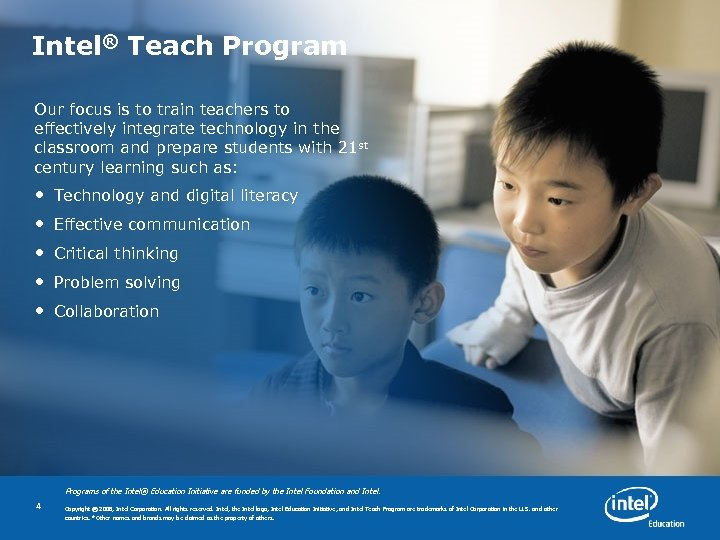 Intel® Teach Program Our focus is to train teachers to effectively integrate technology in