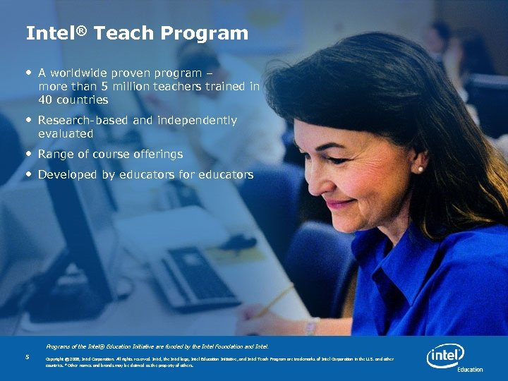 Intel® Teach Program • A worldwide proven program – more than 5 million teachers
