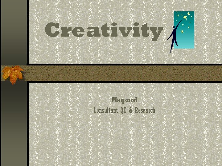 Creativity Maqsood Consultant QE & Research