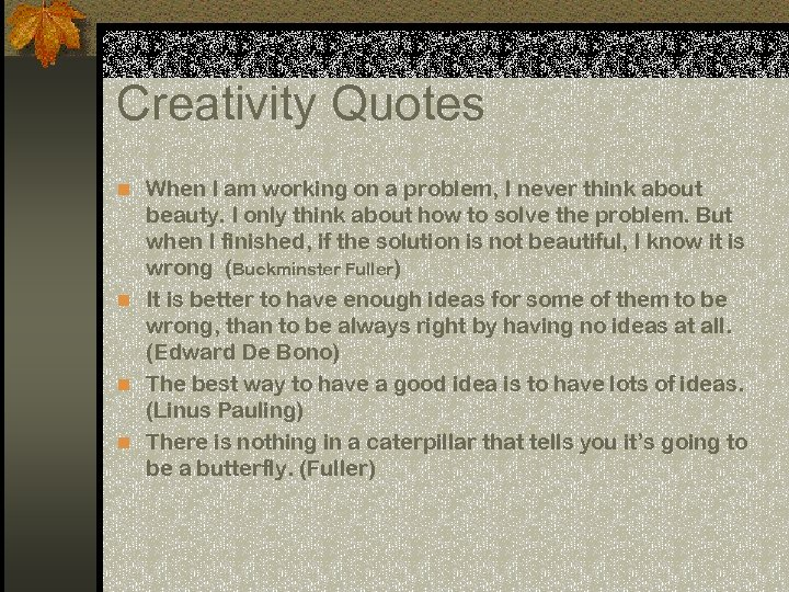 Creativity Quotes n When I am working on a problem, I never think about