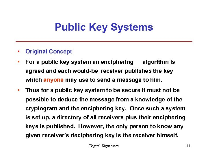 Public Key Systems • Original Concept • For a public key system an enciphering