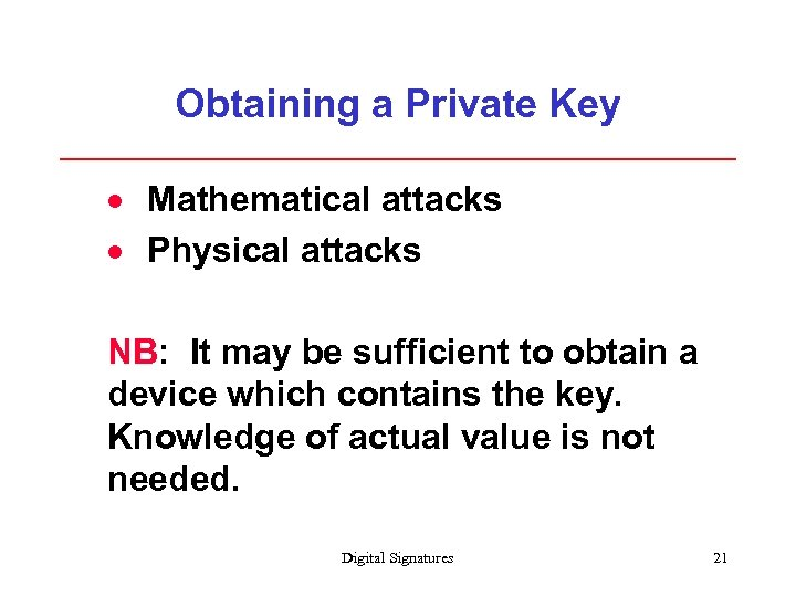 Obtaining a Private Key · Mathematical attacks · Physical attacks NB: It may be