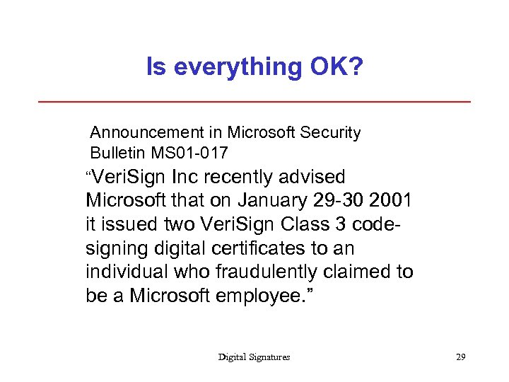 "Is everything OK? Announcement in Microsoft Security Bulletin MS 01 -017 ""Veri. Sign Inc"