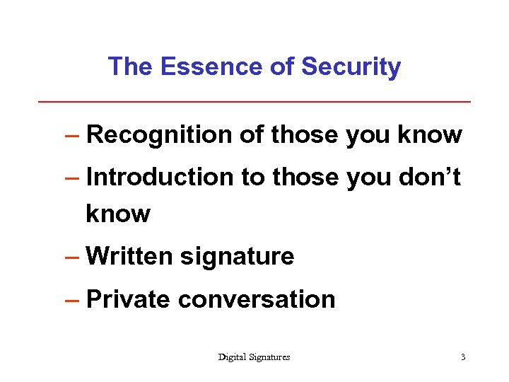The Essence of Security – Recognition of those you know – Introduction to those