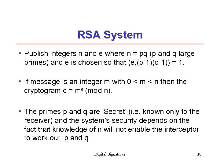 RSA System • Publish integers n and e where n = pq (p and