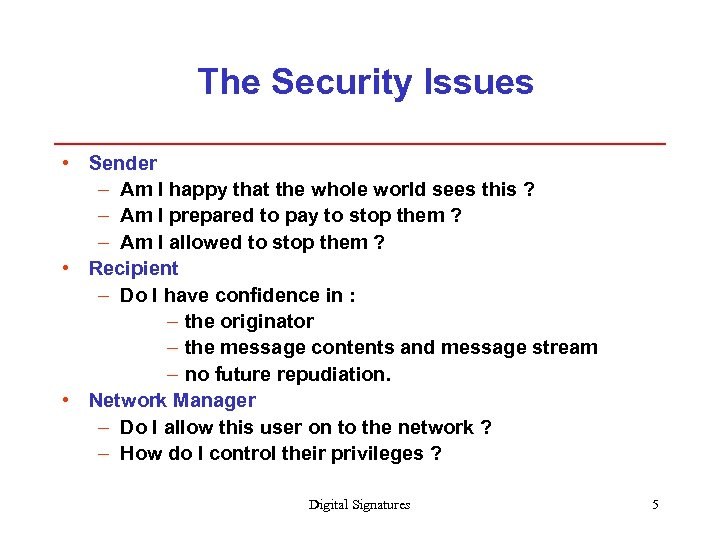 The Security Issues • Sender – Am I happy that the whole world sees