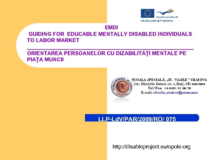 EMDI GUIDING FOR EDUCABLE MENTALLY DISABLED INDIVIDUALS TO LABOR MARKET ____________________________ ORIENTAREA PERSOANELOR CU