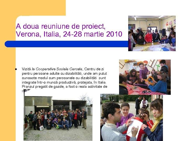 A doua reuniune de proiect, Verona, Italia, 24 -28 martie 2010 l Vizită la